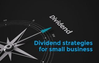 Dividend strategies can work for small business too…