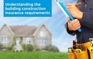 Understand the building construction insurance requirements before starting a home-building business