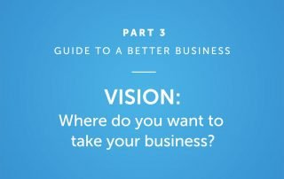 Vision: Where do you want to take your business?
