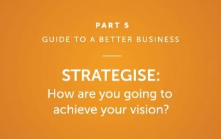 Strategise: How are you going to achieve your vision?