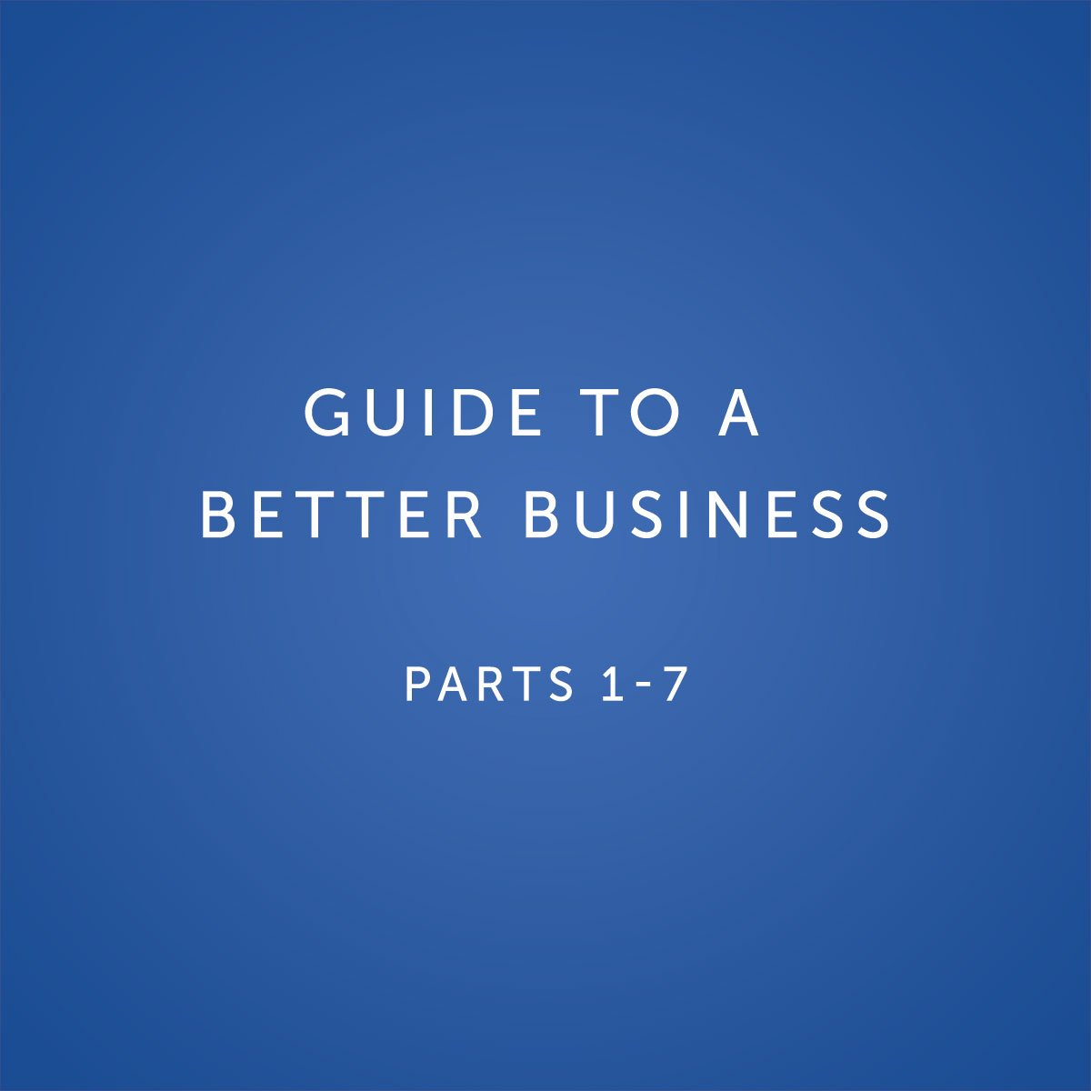 Guide to a better business